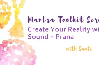 Mantra Toolkit Series: Create Your Reality with Sound